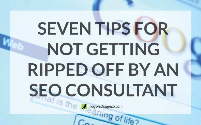 7 tips for not getting ripped off by an SEO consultant