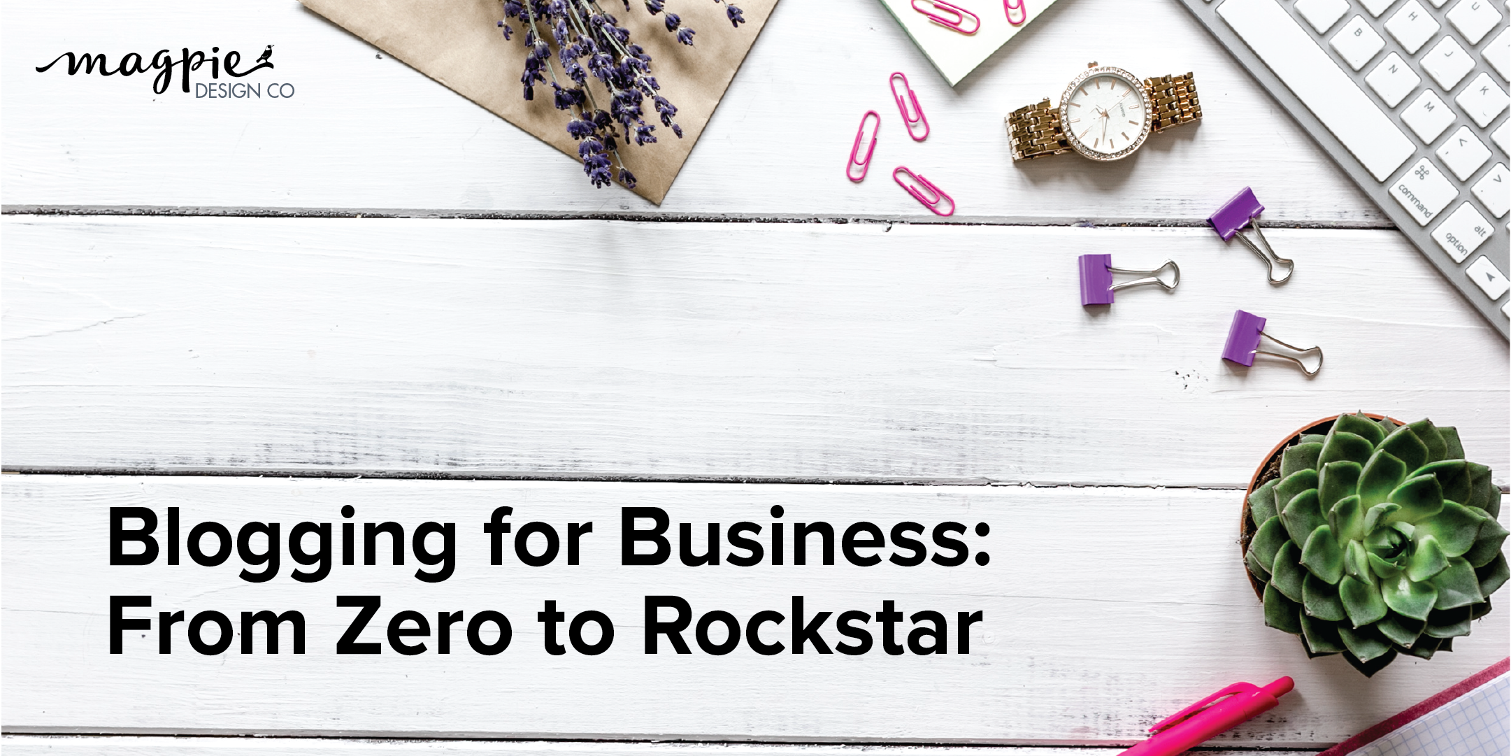 Blogging for Business: From Zero to Rockstar