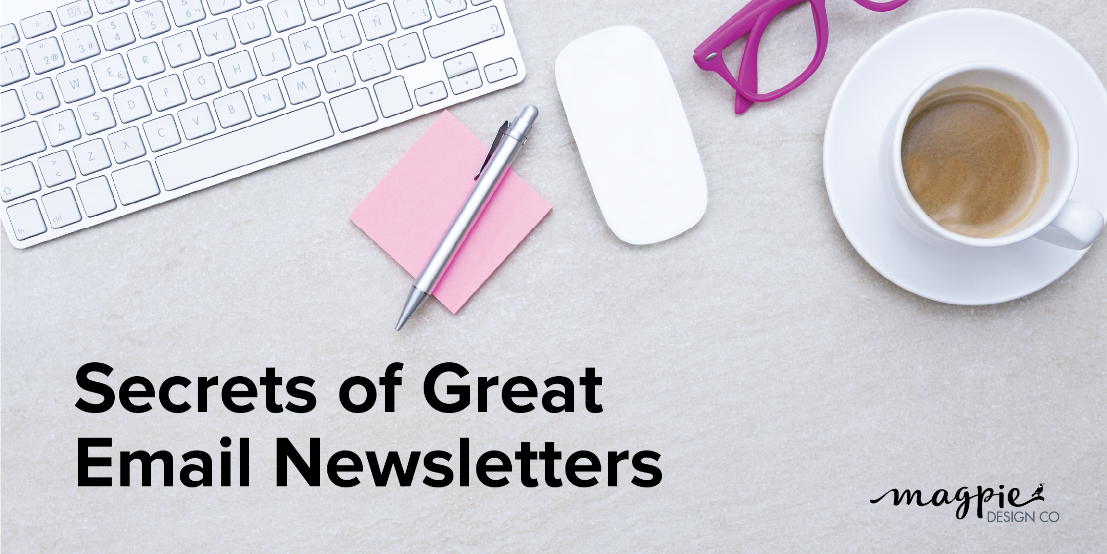 Secrets of Great Email Newsletters